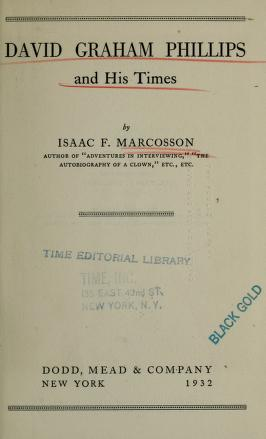 Cover of: David Graham Phillips and his times by Marcosson, Isaac Frederick