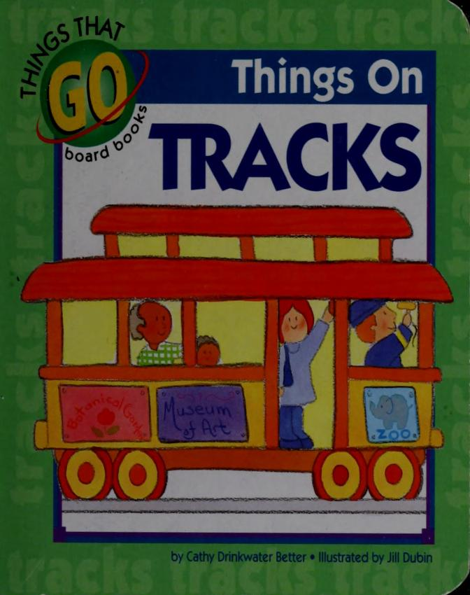Things on tracks by Cathy Drinkwater Better
